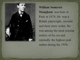 william somerset maugham william somerset maugham was born in