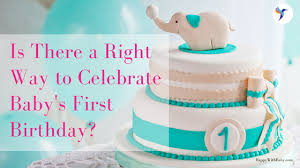 baby s 1st birthday is there a right way to celebrate baby s birthday catherine