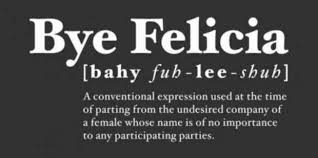 Bye Felicia Meme - the top 10 best blogs on bye felicia