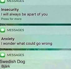 Dog Text Memes - dopl3r com memes messages insecurity i will always be apart of