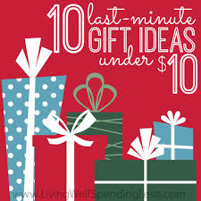 christmas gifts 10 10 last minute gift ideas 10 living well spending less