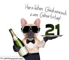 geburtstagssprüche 21 glückwunschkarte mit hund zum 21 geburtstag geburtstagssprüche welt