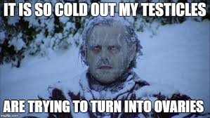 Funny Cold Meme - cold temps imgflip
