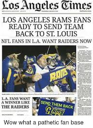 St Louis Rams Memes - ros angeles oimes los angeles rams fans ready to send team back to