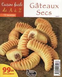 la cuisine facile la cuisine algérienne cuisine facile de a a z gateaux secs الطبخ