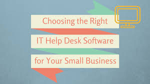 Small Business Help Desk Choosing The Right It Help Desk Software For Small Business