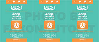 1995 jeep cherokee u0026 wrangler repair shop manual original