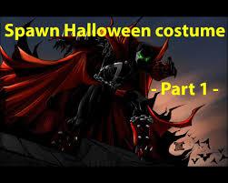 Spawn Costume Spawn Halloween Costume Part 1 Youtube