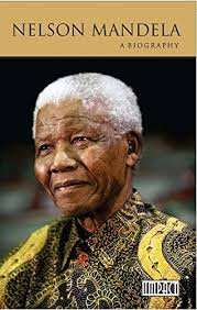nelson mandela official biography nelson mandela a biography passed on but not forgotten