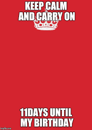 Keep Calm Birthday Meme - keep calm and carry on red meme imgflip