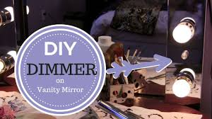 How To Make A Makeup Vanity Mirror How To Install A Dimmer Switch Into Your Vanity Mirror By Makeup