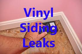vinyl siding leaking youtube