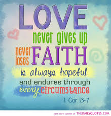never gives up cor 13 7 religious quotes sayings pictures