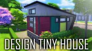 House Building Designs by The Sims 4 Design Tiny House Build Youtube
