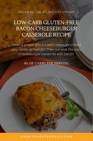 low carb gluten free bacon cheeseburger casserole recipe gluten free