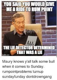 Maury Memes - you sadyou would give mearidetorum point cayman memes maury
