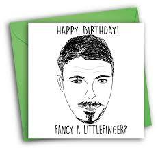 game of thrones littlefinger birthday card thatssickbro com
