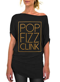 new years t shirts pop fizz clink new years day the shoulder slouchy resisdentz