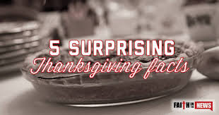 5 surprising thanksgiving facts faith in the news