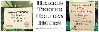 is walgreens pharmacy open on thanksgiving harris teeter holiday hours the harris teeter deals
