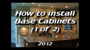 how to install kitchen cabinets installing base cabinets 1 of 4