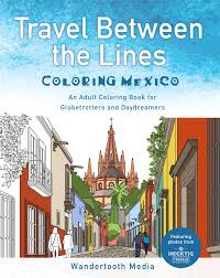 our newest coloring book is a mexico coloring book