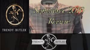 Monthly Clothing Subscription Boxes Trendy Butler September 2016 Monthly Subscription Box Youtube