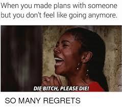 Bitch Plz Meme - 25 best memes about die bitch die bitch memes