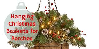 Outdoor Hanging Christmas Decorations Best Hanging Christmas Baskets For Porches With Lights And Timers