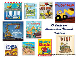 10 picture books for construction obsessed toddlers pilgrim sandals