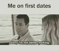 First Date Meme - omg i love 50 first dates lol lols pinterest 50th humor