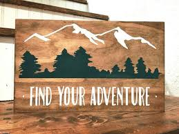 find your adventure wood sign mountain decor trees rustic sign