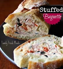 stuffed baguette family fresh meals