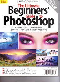 bdm u0027s the ultimate beginners u0027 guide to photoshop magazine vol 1