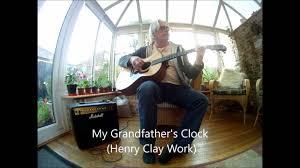 grandfather s clock my grandfather u0027s clock henry clay work youtube