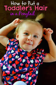 toddler hair how to put a toddler s hair in a ponytail miss frugal
