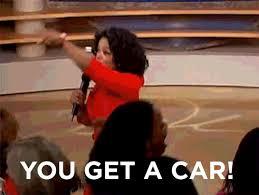 You Get A Car Meme - day 11 you get a car you get a car you get a car