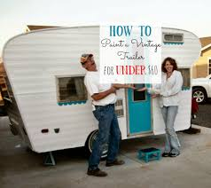 how to paint a vintage trailer for under 60 little vintage cottage