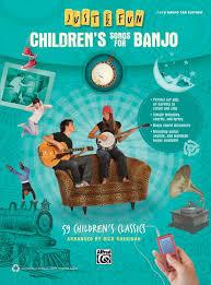 just for children s songs for banjo easy banjo tab book