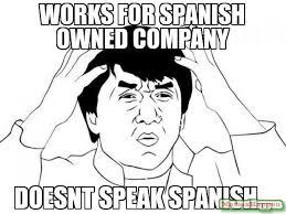 Jackie Chan Meme Pic - works for spanish owned company doesnt speak spanish meme
