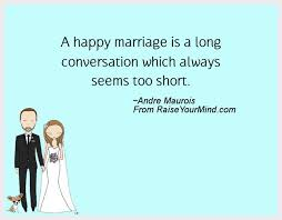 happy wedding quotes a happy marriage is a conversation which always seems