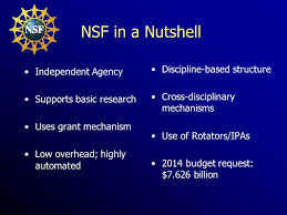 How to Get NSF to Fund Your Social Science Research Robert E  O     SlidePlayer NSF in a Nutshell Independent Agency Supports basic research Uses grant mechanism Low overhead  highly