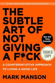 Barnes And Noble Forum San Antonio The Subtle Art Of Not Giving A F Ck A Counterintuitive Approach