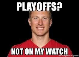 Blaine Gabbert Meme - playoffs not on my watch blaine gabbert 49ers meme generator