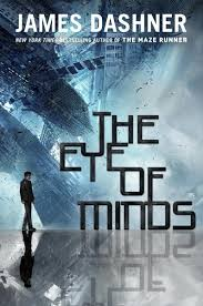 book review dashner u0027s new book u0027eye of minds u0027 takes reader on a