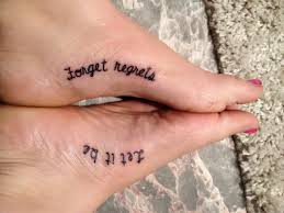 foot tattoo forget regrets let it be live it pinterest