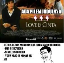 Meme Indo - hanya di indonesia meme lucu film love is cinta 2018 harianindo com