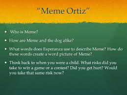 Meme Ortiz - house on mango street ppt download