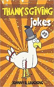 thanksgiving jokes thanksgiving jokes and riddles for