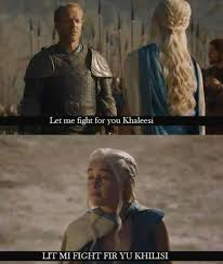 Meme Fight - let me fight for you khaleesi game of thrones know your meme